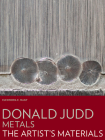 Donald Judd: Metals (The Artist's Materials) Cover Image