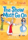 The Fix-It Friends: The Show Must Go On Cover Image