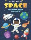 Space Coloring Book for Kids Ages 4-8: Fun, and Educational Outer Space Coloring Books with Planets, Rocket Ships, Astronauts, Aliens & More! Cover Image