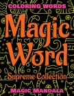 MAGIC WORD - Supreme Collection - Coloring Book - Mandala Color and Relax: Coloring Words - 200 Weird Words - 200 Weird Pictures - 200% FUN - Great Co Cover Image