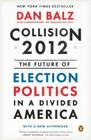 Collision 2012: The Future of Election Politics in a Divided America Cover Image