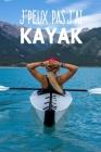 J'peux pas j'ai kayak: Carnet de notes pour sportif et passionnées de kayak moderne et original - phrase drôle - 120 pages au format A5 Cover Image