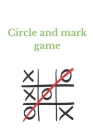 Circle and mark game: game with friends and familly Cover Image
