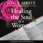 Healing the Soul of a Woman Devotional: 90 Inspirations for Overcoming Your Emotional Wounds Cover Image