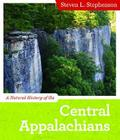 A Natural History of the Central Appalachians (Central Appalachian Natural History) Cover Image