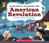 If You Were a Kid During the American Revolution (If You Were a Kid) Cover Image