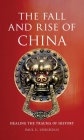 The Fall and Rise of China: Healing the Trauma of History Cover Image