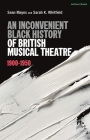 An Inconvenient Black History of British Musical Theatre: 1900 - 1950 Cover Image