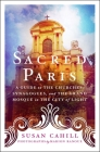 Sacred Paris: A Guide to the Churches, Synagogues, and the Grand Mosque in the City of Light Cover Image