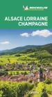Michelin Green Guide Alsace Lorraine Champagne: (travel Guide) Cover Image