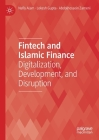 Fintech and Islamic Finance: Digitalization, Development and Disruption Cover Image
