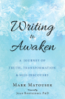 Writing to Awaken: A Journey of Truth, Transformation, and Self-Discovery Cover Image