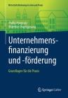 Unternehmensfinanzierung Und -Förderung: Grundlagen Für Die Praxis Cover Image