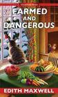 Farmed and Dangerous (Local Foods Mysteries #3) Cover Image