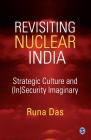 Revisiting Nuclear India: Strategic Culture and (In)Security Imaginary Cover Image