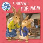 A Present for Mom (Peter Rabbit Animation) Cover Image