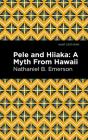 Pele and Hiiaka: A Myth from Hawaii Cover Image