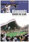 Diamonds Around the Globe: The Encyclopedia of International Baseball Cover Image