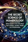 The Secret Science Of Numerology: What Numbers Can Tell About Your Fortune, Wealth, Health And Relationships: Simple Divination Book Cover Image