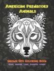 American Predatory Animals - Grown-Ups Coloring Book - Bear, Jaguar, Lynx, Scorpio, other Cover Image