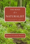 The Road of a Naturalist (Donald Culross Peattie Library) Cover Image