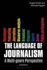 The Language of Journalism: A Multi-Genre Perspective Cover Image