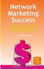 Network Marketing Success, Vol. 3: Why Most People Never Make Money in This Business and What YOU Can Do About It. Cover Image