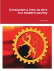 Revolution & How to do it in a Modern Society Cover Image