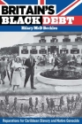 Britain's Black Debt: Reparations for Caribbean Slavery and Native Genocide Cover Image