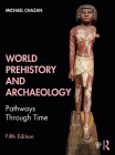 World Prehistory and Archaeology: Pathways Through Time Cover Image