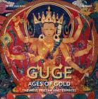 Guge--Ages of Gold: The West Tibetan Masterpieces Cover Image