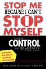 Stop Me Because I Can't Stop Myself: Taking Control of Impulsive Behavior Cover Image