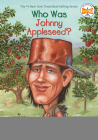 Who Was Johnny Appleseed? (Who Was?) Cover Image