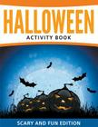 Halloween Activity Book: Scary and Fun Edition Cover Image