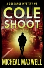 Cole Shoot: A Mystery and Suspense Novel Cover Image