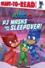 PJ Masks Save the Sleepover!: Ready-to-Read Level 1 Cover Image