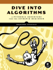 Dive Into Algorithms: A Pythonic Adventure for the Intrepid Beginner Cover Image