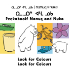 Peekaboo! Nanuq and Nuka Look for Colours: Bilingual Inuktitut and English Edition Cover Image