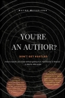 You're An Author? Don't Get Hustled.: How to launch your book without getting hurt, hammered, or fleeced; a step by step guide Cover Image