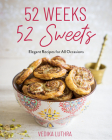 52 Weeks, 52 Sweets: Elegant Recipes for All Occasions Cover Image