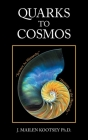 Quarks to Cosmos: Linking All the Sciences and Humanities in a Creative Hierarchy Through Relationships Cover Image