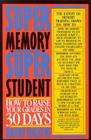 Super Memory - Super Student: How to Raise Your Grades in 30 Days Cover Image