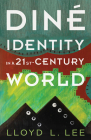 Diné Identity in a Twenty-First-Century World Cover Image