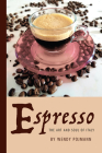 Espresso: The Art and Soul of Italy (Saggistica #36) Cover Image