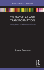 Telenovelas and Transformation: Saving Brazil's Television Industry Cover Image