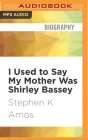 I Used to Say My Mother Was Shirley Bassey Cover Image