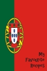 My Favorite Recipes: Blank Recipe Book - Portugese Themed - A Great Gift - Collect The Recipes You Love To Cook Cover Image