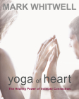 Yoga of Heart: The Healing Power of Intimate Connection Cover Image