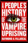 A People's History of the Vampire Uprising: A Novel Cover Image