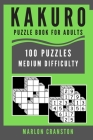 Kakuro Puzzle Book For Adults: 100 Puzzles Medium Difficulty for Stress Relief Cover Image